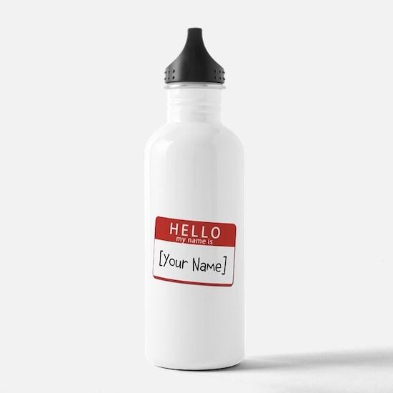 Custom Hello My Name Is Water Bottle