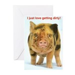 I just love getting dirty! Greeting Cards (Pk of 1