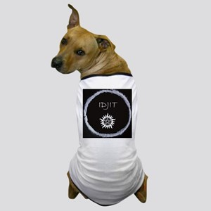 "Supernatural ""Idjit"" badge Dog T-Shirt"