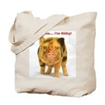 Trust me...im filthy! Tote Bag