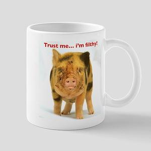 Trust me...im filthy! Small Mug