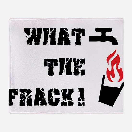 What The Frack! Throw Blanket