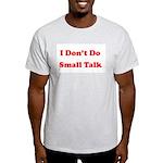 I Don't Do Small Talk Ash Grey T-Shirt