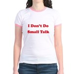 I Don't Do Small Talk Jr. Ringer T-Shirt