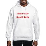 I Don't Do Small Talk Hooded Sweatshirt
