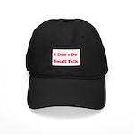 I Don't Do Small Talk Black Cap