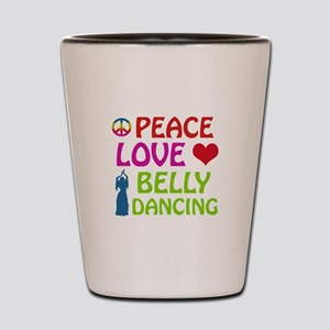 Peace Love Belly Dancing Shot Glass