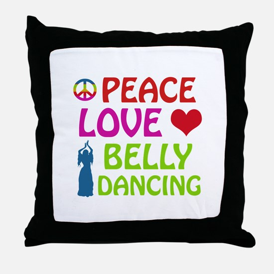 Peace Love Belly Dancing Throw Pillow