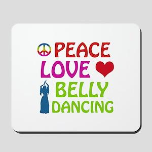 Peace Love Belly Dancing Mousepad