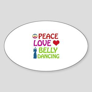 Peace Love Belly Dancing Sticker (Oval)