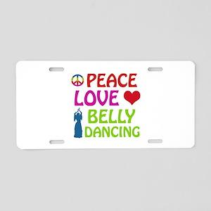 Peace Love Belly Dancing Aluminum License Plate