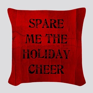 Spare Me The Holiday Cheer Woven Throw Pillow
