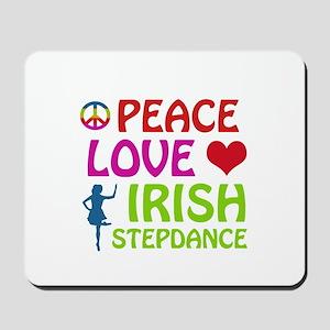 Peace Love Irish Stepdance Mousepad