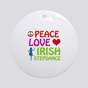 Peace Love Irish Stepdance Ornament (Round)
