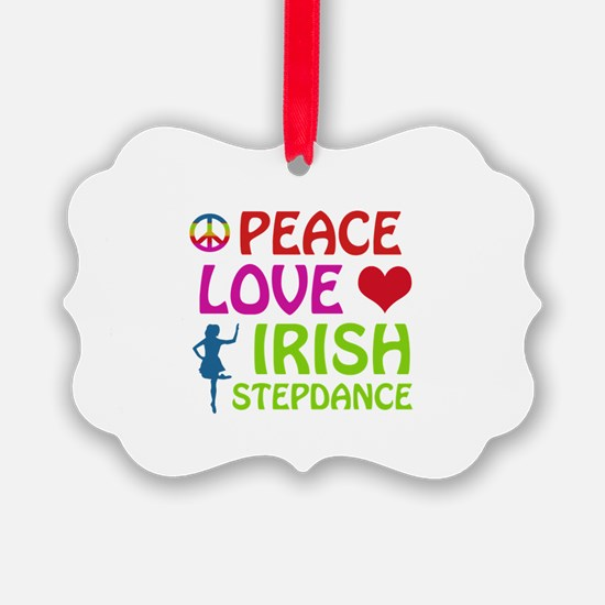 Peace Love Irish Stepdance Ornament
