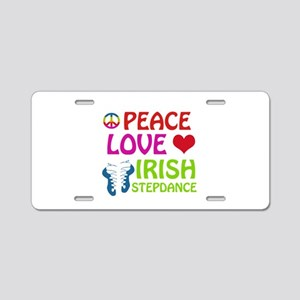Peace Love Irish Stepdance Aluminum License Plate