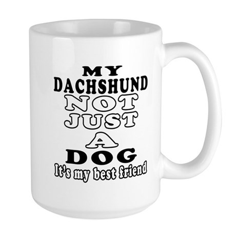 Dachshund not just a dog Large Mug