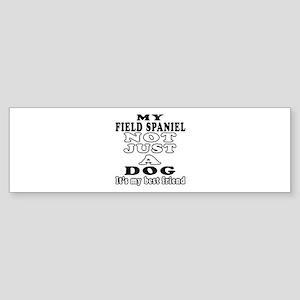 Field Spaniel not just a dog Sticker (Bumper)
