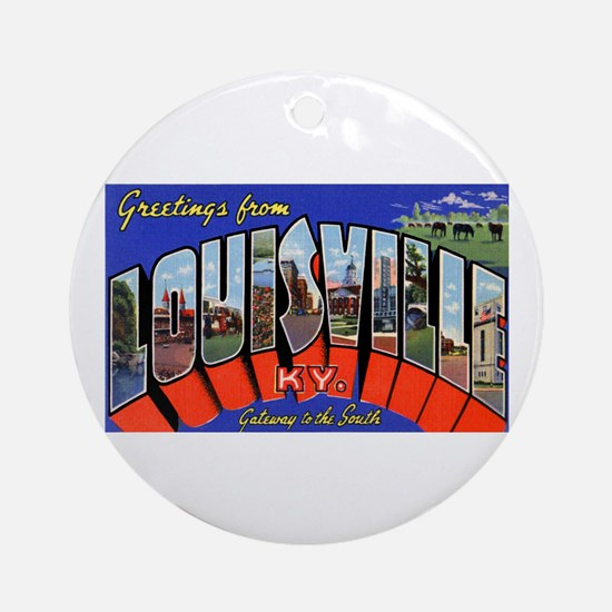 Louisville Kentucky Greetings Ornament (Round)