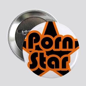 "Porn Star 2.25"" Button"