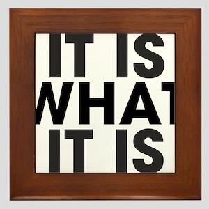 It is what it is Framed Tile