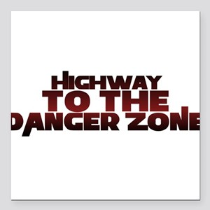 "Highway to the danger zone Square Car Magnet 3"" x"