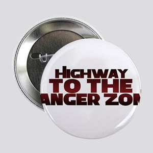"""Highway to the danger zone 2.25"""" Button"""
