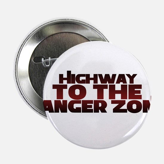"Highway to the danger zone 2.25"" Button"