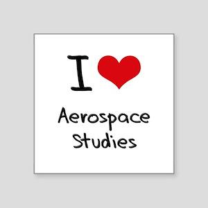 I Love AEROSPACE STUDIES Sticker