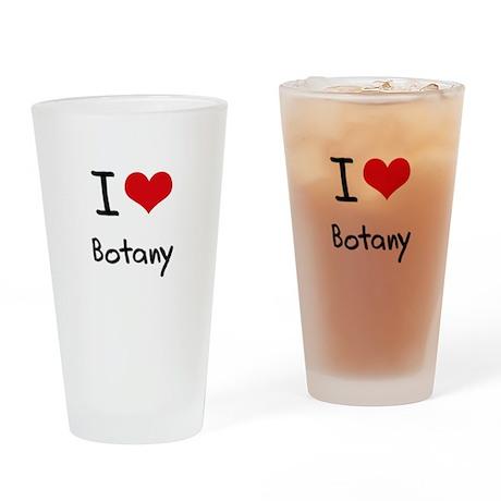I Love BOTANY Drinking Glass