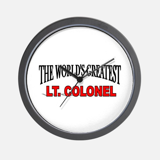 """""""The World's Greatest Lt. Colonel"""" Wall Clock"""