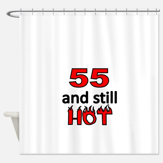 55 and still HOT Shower Curtain