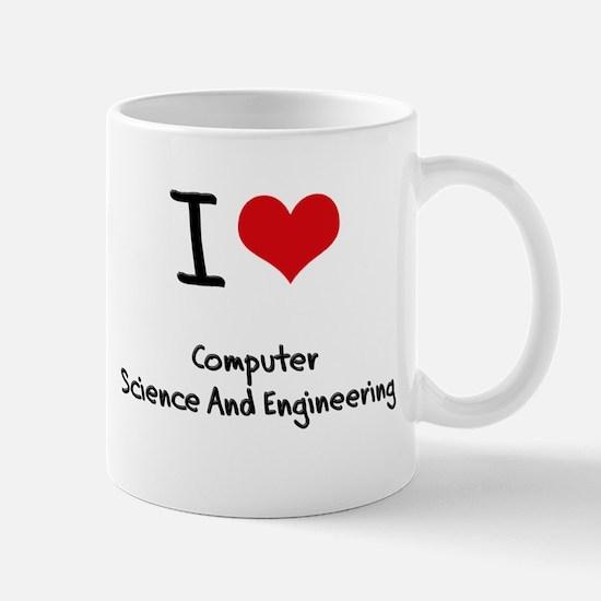 I Love COMPUTER SCIENCE AND ENGINEERING Mug