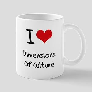 I Love DIMENSIONS OF CULTURE Mug