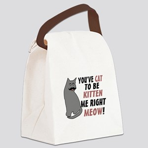 Kitten Me Right Meow Canvas Lunch Bag
