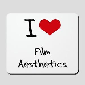 I Love FILM AESTHETICS Mousepad