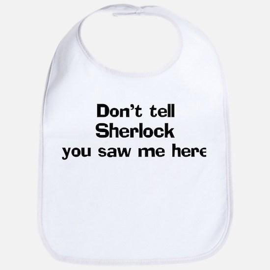 Don't tell Sherlock Bib