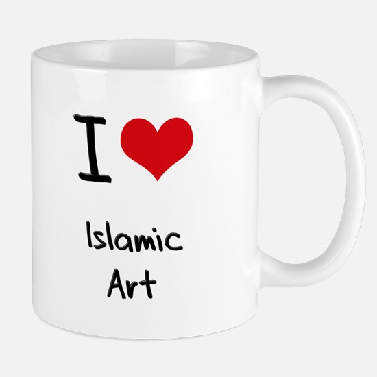 I Love ISLAMIC ART Mug