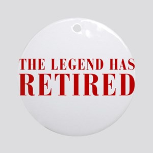 legend-has-retired-BOD-BROWN Ornament (Round)