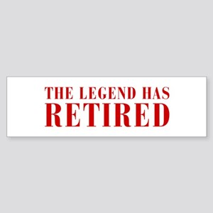 legend-has-retired-BOD-BROWN Bumper Sticker