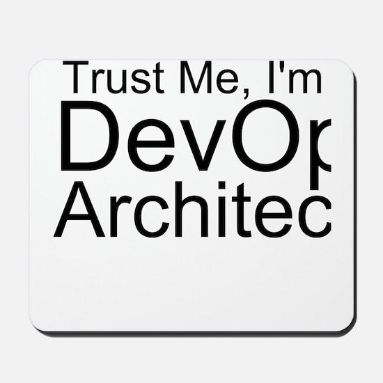 Trust Me, I'm A DevOps Architect Mousepad