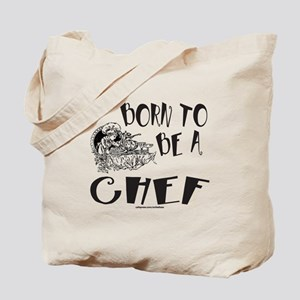BORN TO BE A CHEF Tote Bag
