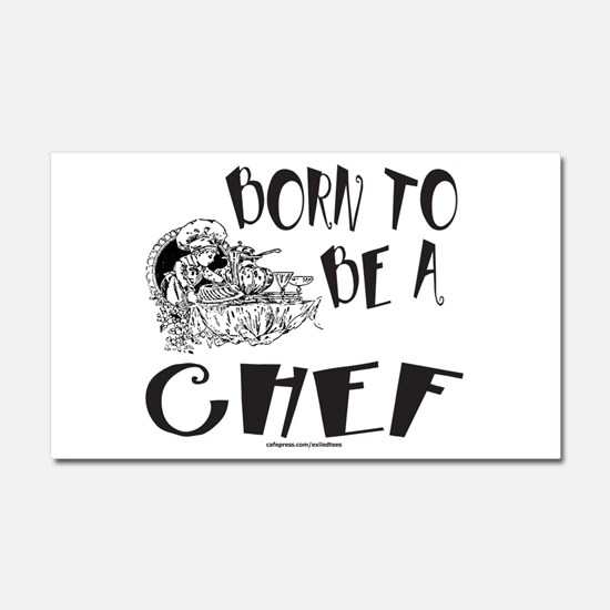 BORN TO BE A CHEF Car Magnet 20 x 12