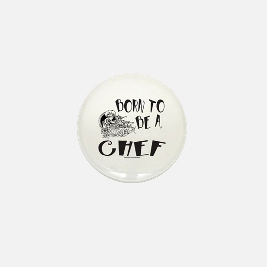 BORN TO BE A CHEF Mini Button