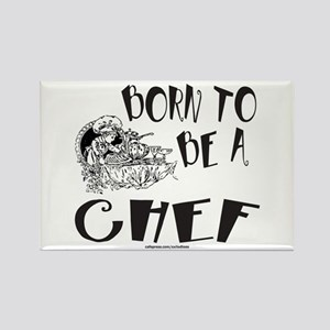 BORN TO BE A CHEF Rectangle Magnet