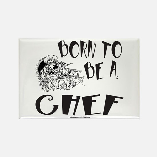 BORN TO BE A CHEF Rectangle Magnet (100 pack)