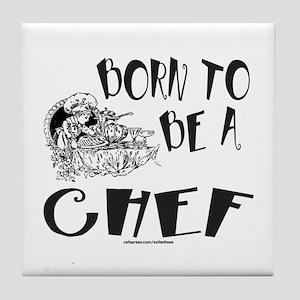 BORN TO BE A CHEF Tile Coaster