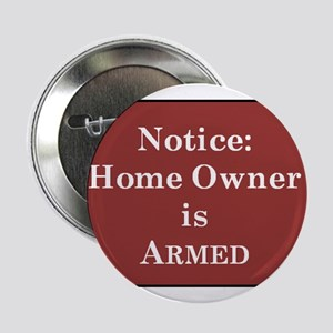 """Armed Home Owner 2.25"""" Button"""