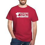 Everyone Loves a Brunette Dark T-Shirt