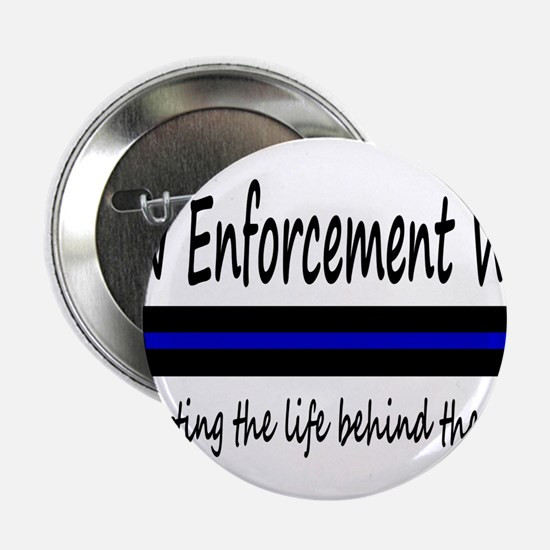 "Law Enforcement Wife 2.25"" Button"